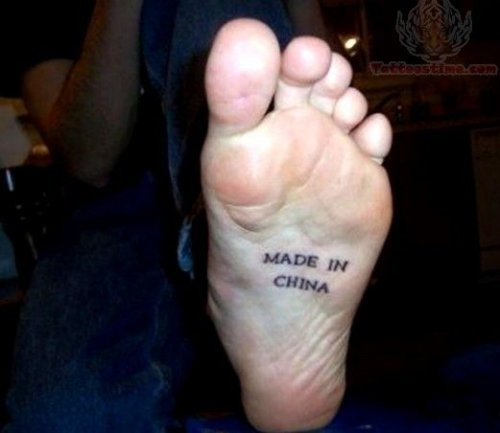 Made In China Tattoo Under Foot